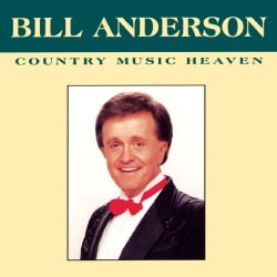 Bill Anderson - Country Music Heaven