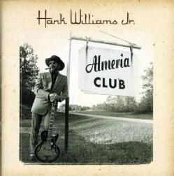 Hank Jr. Williams - Almeria Club Recordings