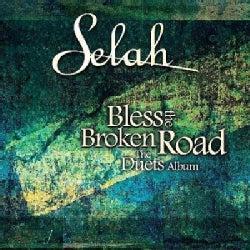 Selah - Bless the Broken Road: The Duets Album