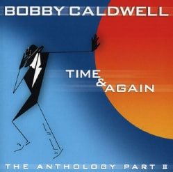 Bobby Caldwell - Time & Again:Anthology Part II