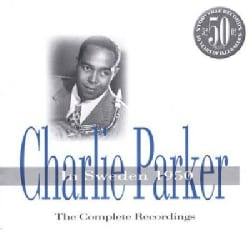 Charlie Parker - Charlie Parker in Sweden: 1950: Complete Recordings