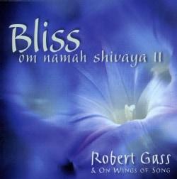 Robert Gass - Bliss: Om Namaha Shivaya II