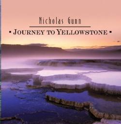 Nicholas Gunn - Journey to Yellowstone