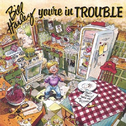 Bill Harley - You're in Trouble