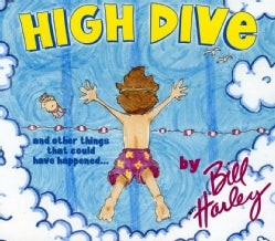 Bill Harley - High Dive and Other Things That Could Have Happened