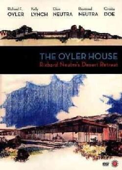 The Oyler House: Richard Neutra's Desert Retreat (DVD)