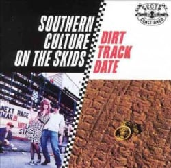 Southern Culture On the Skid - Dirt Track Date