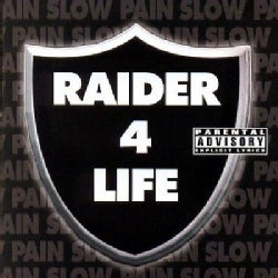 Slow Pain - Raider 4 Life (Parental Advisory)