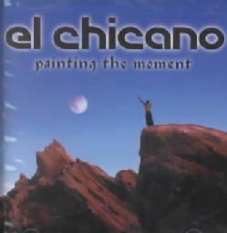 El Chicano - Painting the Moment