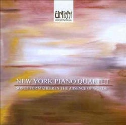 New York Piano Quartet - Songs for Mahler in the Absence of Words