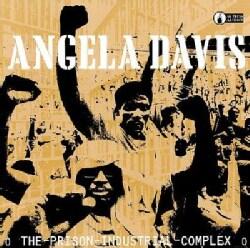 Angela Y. Davis - Prison Industrial Complex