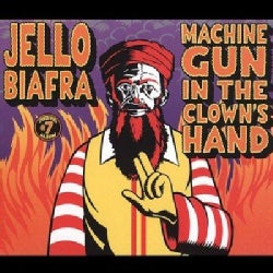 Jello Biafra - Machine Gun in the Clown's Hand