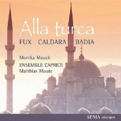 Monika Mauch - Alla Turca:Music of the Court of Charles VI of Vienna