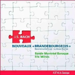 Bande Montreal Baroque - Bach: Nouveaux Brandebourgeois 7-12