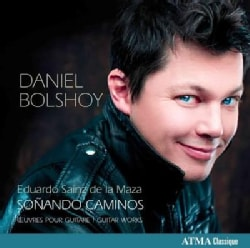 Daniel Bolshoy - Sainz De La Maza: Sonando Caminos: Works for Guitar
