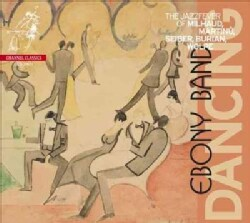 Werner Herbers - Dancing: The Jazz Fever of Milhaud, Martinu, Seiber, Burian & Wolpe