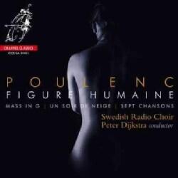 Peter Dijkstra - Poulenc: Figure Humaine, Mass in G Major, Sept Chansons, Un Soir De Neige