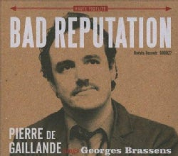 Bad Repuatation - Pierre de Gaillande Sings George Brassens