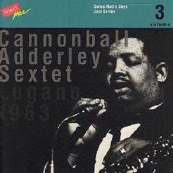 Cannonball Adderley - Swiss Radio Days: Vol. 3