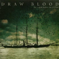 Draw Blood - The Calm before the Storm