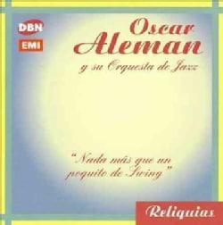 Oscar Aleman - Nada Mas Que Un Poquito De Swing