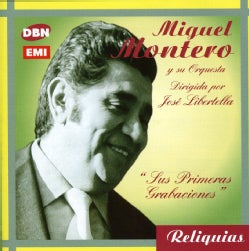 Miguel Montero - Sus Primeras Grabaciones Solis