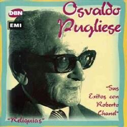 Osvaldo Pugliese - Sus Exitos Con Roberto Chanel
