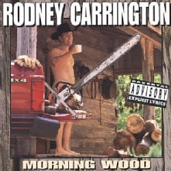 Rodney Carrington - Morning Wood