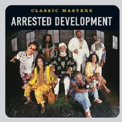 Arrested Development - Classic Masters