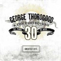 George Thorogood - Greatest Hits: 30 Years of Rock