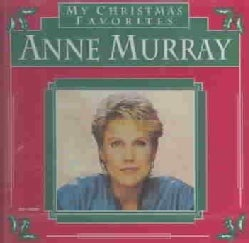 Anne Murray - My Christmas Favorites