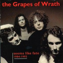 Grapes Of Wrath - Seems Like Fate 84-92