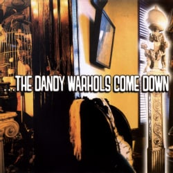 Dandy Warhols - Dandy Warhols Come Down