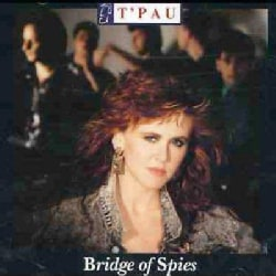 T'Pau - Bridge of Spies