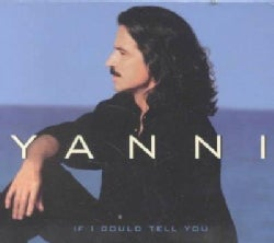 Yanni - If i Could Tell You