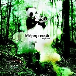 Telepopmusik - Angel Milk