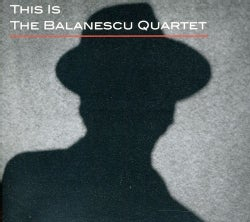 Balanescu Quartet - This Is The Balanescu Quartet