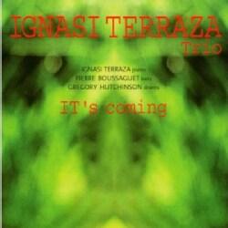 Ignasi Terraza Trio - It's Coming