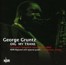 George Gruntz - Dig My Trane: Coltrane's Vanguard Years: 1961-1962