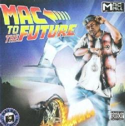 Mac Mall - Mac To The Future (Parental Advisory)