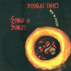 Douglas R. Ewart - Songs Of Sunlife: Inside the Digeridu