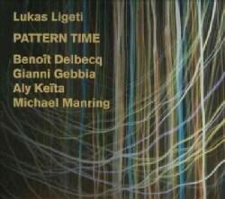 Lukas Ligeti - Ligeti: Pattern Time