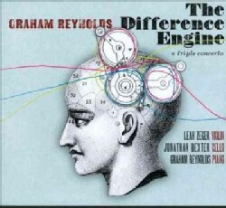 Leah Zeger - Graham Reynolds: The Difference Engine: A Triple Concerto