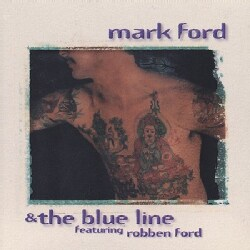 Mark Blue Line Ford - Mark Ford & The Blue Line