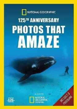 National Geographic 125th Anniversary: Photos That Amaze (DVD)