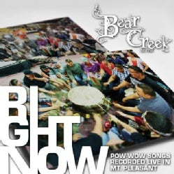 Bear Creek - Right Now: Pow-Wow Songs Recorded Live in Mt. Pleasant: Bear Creek