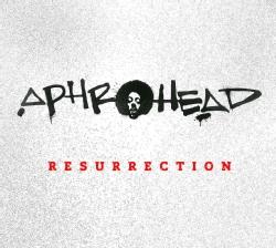 Aphrohead - Resurrection