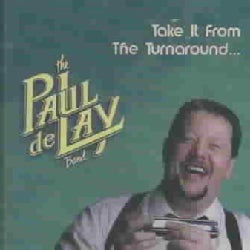 Paul Delay Band - Take It from the Turnaround