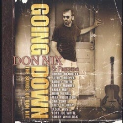 Don & Friends Nix - Going Down the Songs of Don Nix