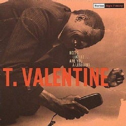 T. Valentine - Hello Lucille...Are You a Lesbian?